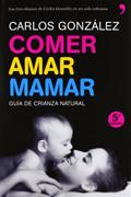 Comer, amar, mamar (Carlos González)